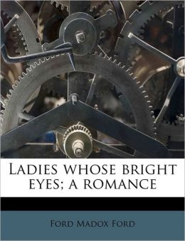Ladies Whose Bright Eyes: A Romance