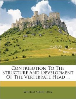 Contribution To The Structure And Development Of The Vertebrate Head ...