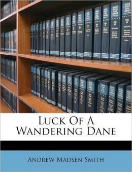 Luck Of A Wandering Dane