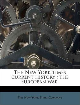 The New York times current history: the European war.