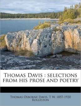 Thomas Davis: selections from his prose and poetry