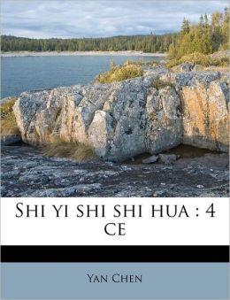 Shi yi shi shi hua: 4 ce