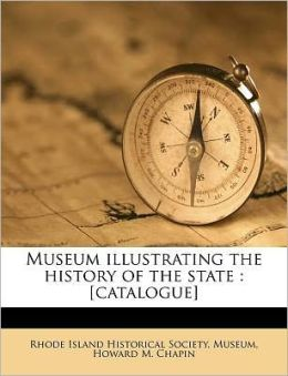 Museum illustrating the history of the state: [catalogue]