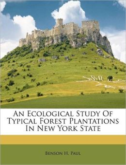 An Ecological Study Of Typical Forest Plantations In New York State