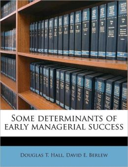 Some determinants of early managerial success