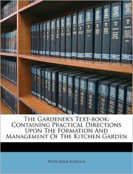 The Gardener's Text-Book