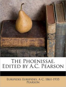 The Phoenissae. Edited by A.C. Pearson