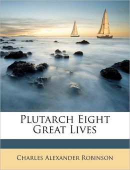 Plutarch Eight Great Lives