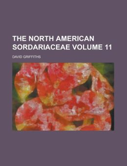 The North American Sordariaceae Volume 11