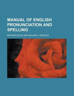 MANUAL OF ENGLISH PRONUNCIATION AND SPELLING