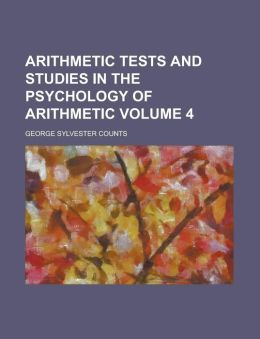 Arithmetic tests and studies in the psychology of arithmetic Volume 4