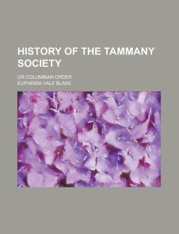 History of the Tammany Society; or columbian order