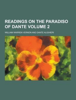 Readings on the Paradiso of Dante Volume 2