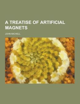 A Treatise of Artificial Magnets