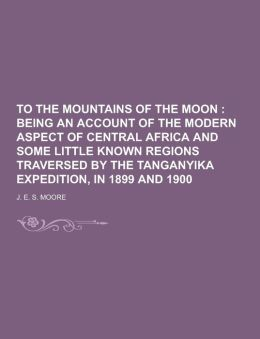 To the Mountains of the Moon