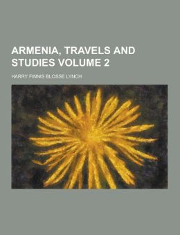 Armenia, Travels and Studies Volume 2