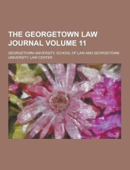 The Georgetown Law Journal Volume 11