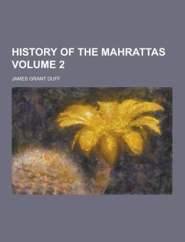History of the Mahrattas Volume 2