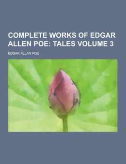 Complete Works of Edgar Allen Poe Volume 3