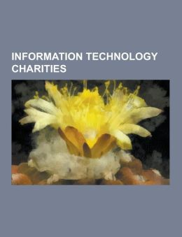 Information Technology Charities: A Human Right, British Computer Society, Camara (Charity), Child's Play (Charity), Close the Gap International Vzw,