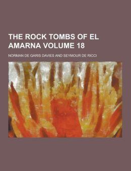 The Rock Tombs of El Amarna Volume 18