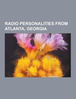 Radio Personalities from Atlanta, Georgia: Neal Boortz, Ryan Seacrest, Larry Munson, Skip Caray, Clark Howard, Herman Cain, George Lowe, Don Sutton, S