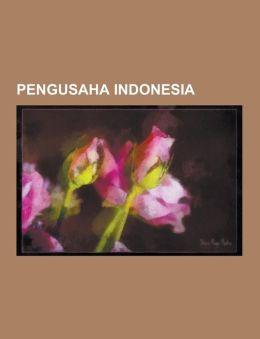 Pengusaha Indonesia: Mochtar Riady, Anindya Bakrie, Sandiaga Salahudin Uno, Charles Saerang, Tjong a Fie, Nurdin Halid, Sukanto Tanoto, Yor