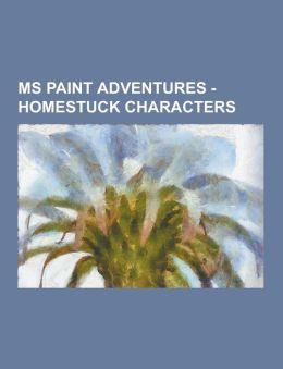 MS Paint Adventures - Homestuck Characters: Agent, Aimless Renegade, Alternate Future Dave, Ancestors, Aradia Megido, Basilisk, Becquerel, Betty Crock