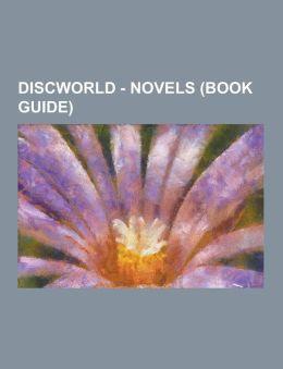 Discworld - Novels (Book Guide): City Watch Series, Death Series, Individuals Books, Moist Von Lipwig Series, Rincewind Series, Tiffany Aching Series,