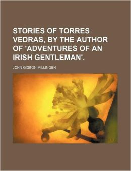 Stories of Torres Vedras, by the Author of 'Adventures of an Irish Gentleman'