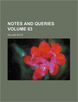 Notes and Queries Volume 83