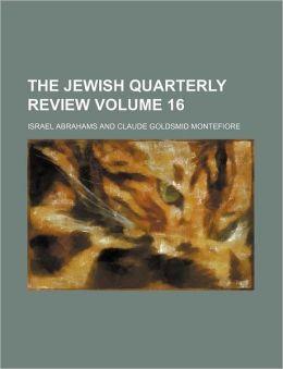 The Jewish Quarterly Review Volume 16
