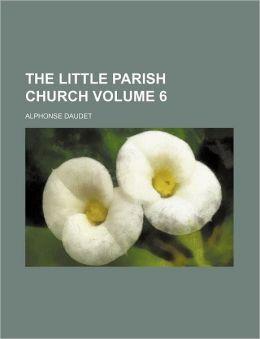 The Little Parish Church Volume 6