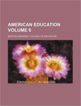 American Education Volume 6