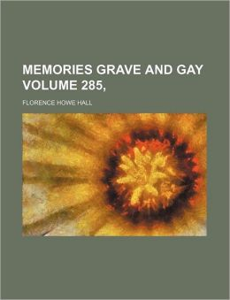 Memories Grave and Gay Volume 285,