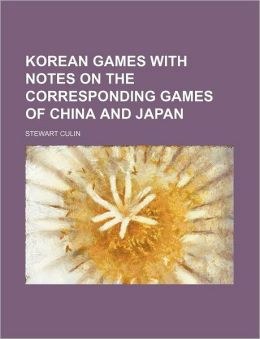 Korean Games with Notes on the Corresponding Games of China and Japan