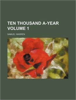 Ten Thousand A-Year Volume 1