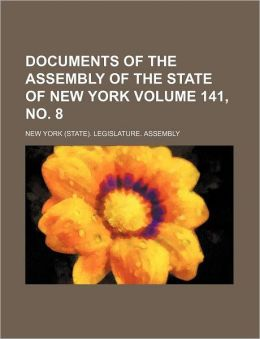 Documents of the Assembly of the State of New York Volume 141, No. 8