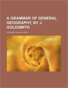 A Grammar of General Geography, by J. Goldsmith