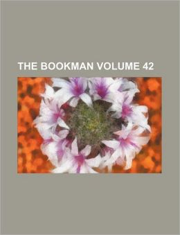 The Bookman Volume 42