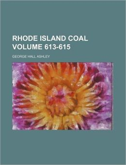 Rhode Island Coal Volume 613-615