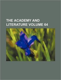 The Academy and Literature Volume 64