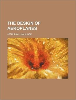 The Design of Aeroplanes