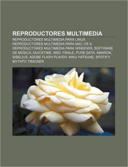 Reproductores Multimedia: Reproductores Multimedia Para Linux, Reproductores Multimedia Para Mac OS X, Reproductores Multimedia Para Windows