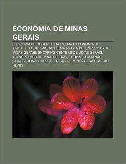 Economia de Minas Gerais: Economia de Coronel Fabriciano, Economia de Timoteo, Economistas de Minas Gerais, Empresas de Minas Gerais