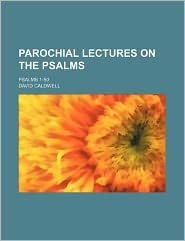 Parochial Lectures on the Psalms; Psalms 1-50
