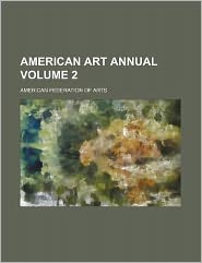 American Art Annual Volume 2