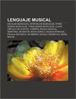 Lenguaje Musical: Escalas Musicales, Intervalos Musicales, Ritmo, Signos Musicales, Tonalidades Musicales, Clave, Circulo de Quintas, Co