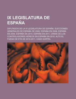 IX Legislatura de Espana: Diputados de La IX Legislatura de Espana, Elecciones Generales de Espana de 2008, Espana En 2008, Espana En 2009