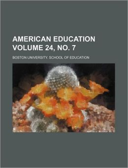 American Education Volume 24, No. 7